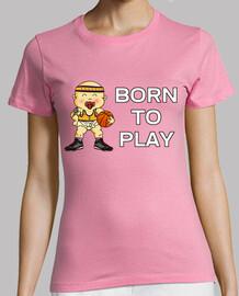 Born to Play Basketball Mujer