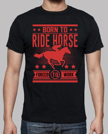 born to ride horse forced to work