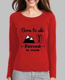 born to ski, forced to work! ski