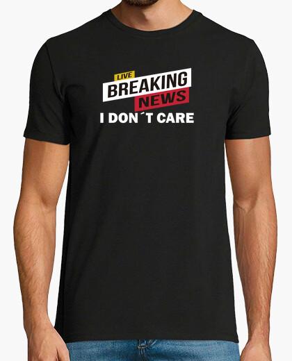 T-Shirt breaking nachrichten i dont care lustig