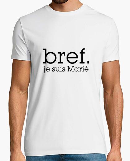 Tee-shirt Bref je suis marié / Mariage