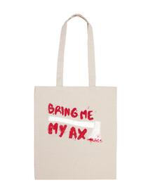Bring me my ax