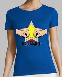 Bro-Mance - Camiseta Mujer