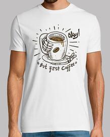 ¡bueno! pero primero Café