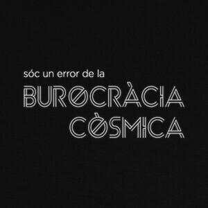 Camisetas Burocràcia còsmica