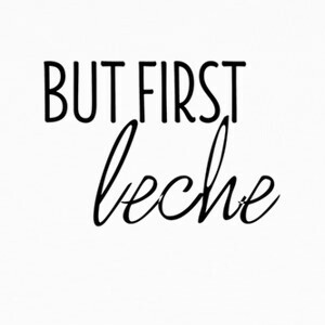Camisetas But first leche