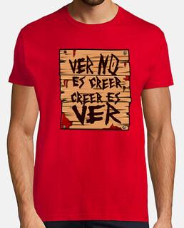 Camisa con la frase del canal, ver no es creer, creer es ver