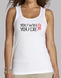 camisa de juego de tronos: ganas o mueres