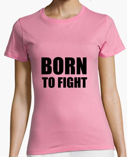 Camiseta camisa nacido para luchar