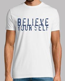 Camiset Believe your self