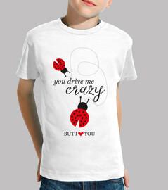 Camiseta - You drive me crazy