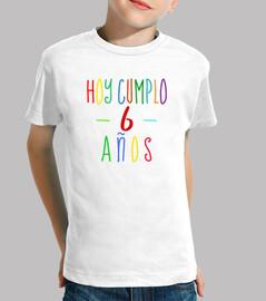 Camiseta 6o cumpleaños, hoy cumplo 6 años, niño o niña