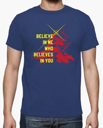 Camiseta BELIEVE IN ME WHO BELIEVES IN YOU