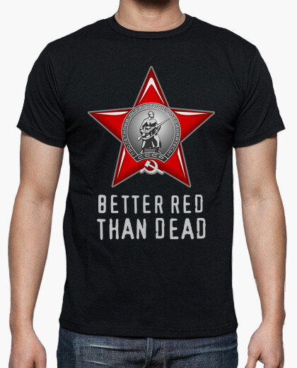 Camiseta better red than dead