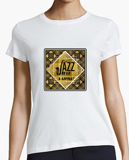 Camiseta Blanca Diseño Jazz It Up a Little