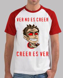 Camiseta blanca y roja. La frase del canal, ver no es creer, creer es ver
