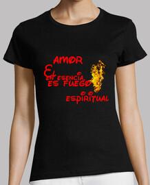 Camiseta chica amor=fuego espiritual