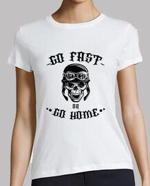 Camiseta chica go fast or go home