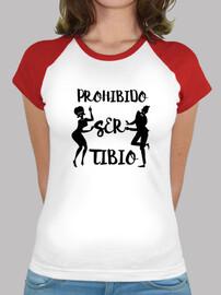 Camiseta chica Prohibido ser tibio