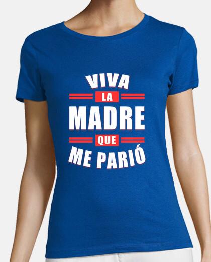 Catálogo de camisetas de iwanttobefreak con Viva la madre que me parió 4c1a06198dda3