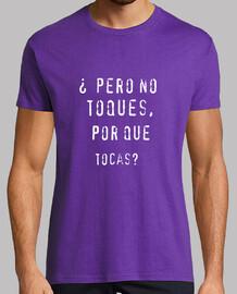 Camiseta chico ( Pero no toques...)