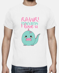 Camiseta chico - Rawr! means I love you