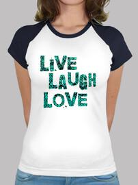 camiseta de amor viva de la risa - turquesa