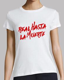 Camiseta de chica Real hasta la muerte