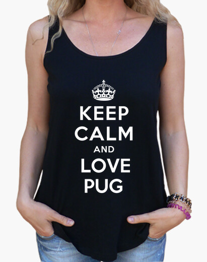 Camiseta de tirantes de corte extra largo y ancho keep calm and love pug