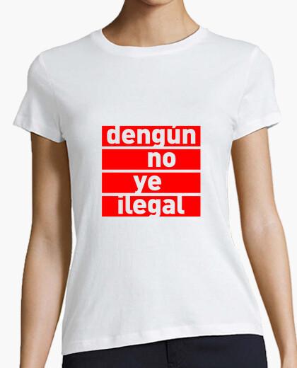 Camiseta Dengún no ye ilegal