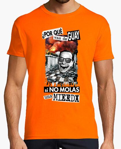 Camiseta Diseño Por qué vas de GUAY si no molas una mierda