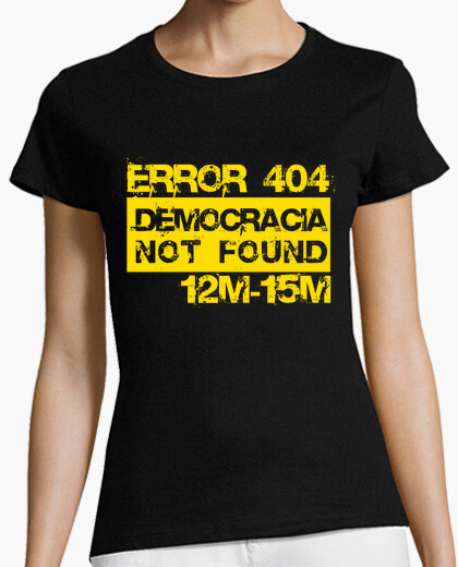 Camiseta Error 404 Democracia not found (amarillo)