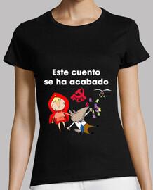 Camiseta femenina Este cuento se ha acabado