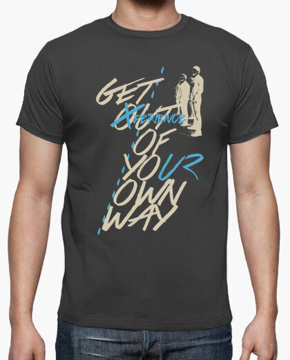 Camiseta Get Out Of Your Own Way