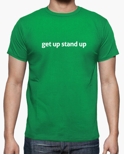 Camiseta get up stand up