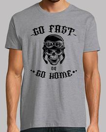 Camiseta go fast or go home