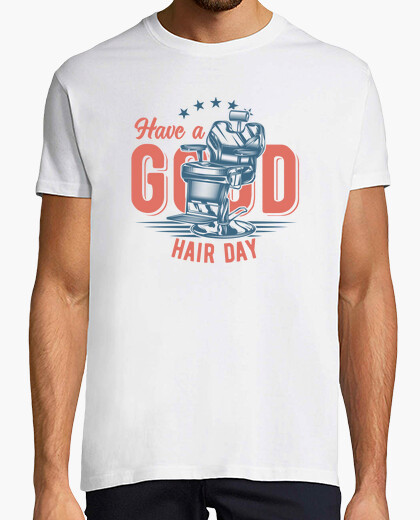 Camiseta Have a Good Hair Day