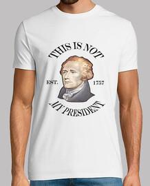 Camiseta hombre Alexander Hamilton Is Not My President (Blanco)