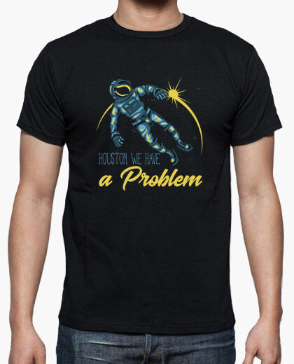 Camiseta Houston we have a Problem - ARTMISETAS ART CAMISETAS