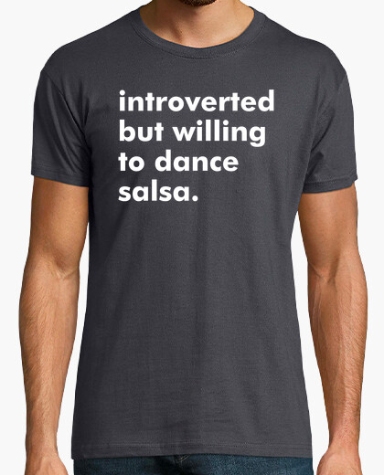 Camiseta Introverted but willing to dance salsa.
