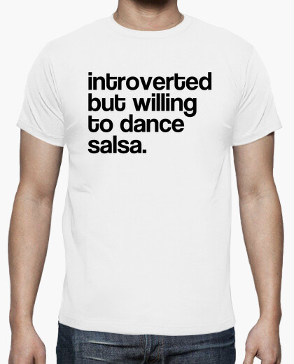 Camiseta introverted but willing to dance salsa