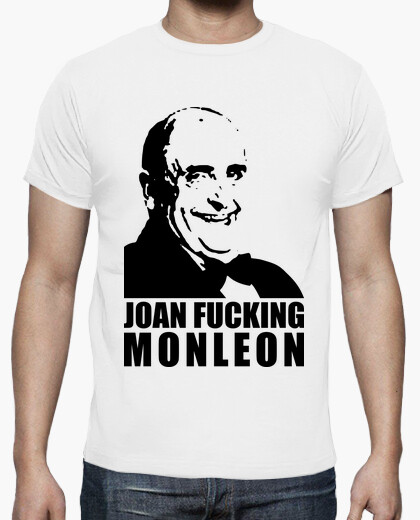 Camiseta Joan Fucking Monleon