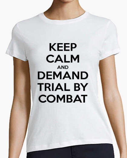 Camiseta Juego de Tronos - Keep calm and Trial by Combat