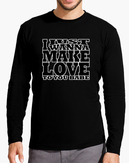 Camiseta JUST WANNA MAKE LOVE black