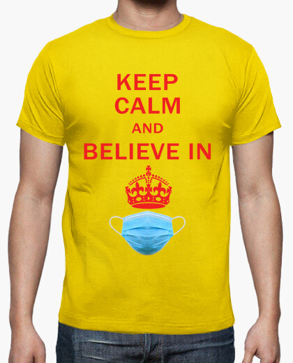 Camiseta Keep calm and belive in coronavirus, obedece, no te cuestiones nada.