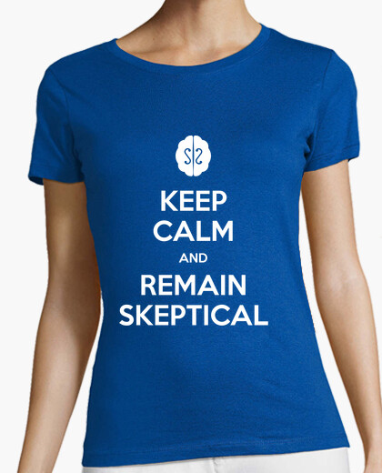 Camiseta Keep calm and remain skeptical - Chica
