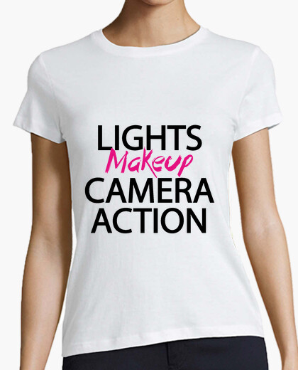 Camiseta Lights, makeup, camera, action