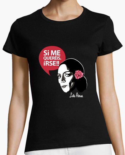 Camiseta Lola Flores si me quereis irse!