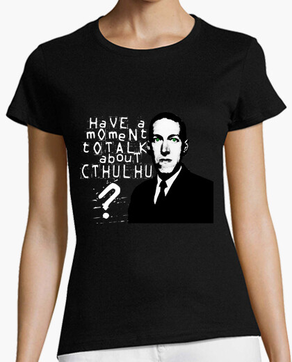 Camiseta Lovecraft - Have a moment to