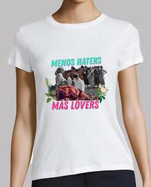 Camiseta Menos haters y más lovers